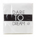 Barfota Servietter, Dare to dream