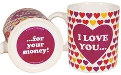 GADGET Bottoms Up Mugs - I Love You ... For Your Money!
